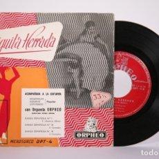 Discos de vinilo: DISCO SINGLE DE VINILO - CHIQUITA HERRADA / ORQUESTA ORPHEO - ORPHEO - AÑOS 50. Lote 161796902