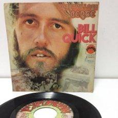 Discos de vinilo: BILL QUICK - MARAVILLOSA GENTE / ONLY THE WATER - SINGLE. Lote 161846098