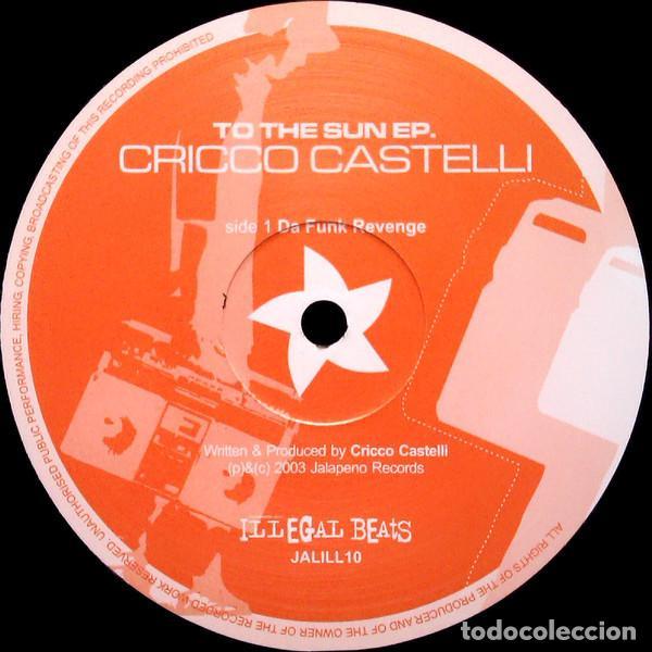 Discos de vinilo: Cricco Castelli /  To The Sun / Illegal Beats / 2003 - Foto 2 - 161923886