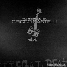 Discos de vinilo: CRICCO CASTELLI / TILL THE DAWN EP / ILLEGAL BEATS VINYL, 12 EP / 2003. Lote 161944846