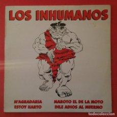 Discos de vinilo: LOS INHUMANOS – MAROTO EL DE LA MOTO. Lote 161957494