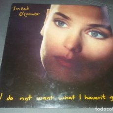 Discos de vinilo: SINEAD O'CONNOR --- I DO NOT WANT WHAT I HAVEN'T GOT. Lote 161976346