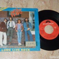 Discos de vinilo: THE WHO - LONG LIVE ROCK / I'M THE FACE / MY WIFE - EDICION ESPAÑOLA - POLYDOR 1979. Lote 161999982