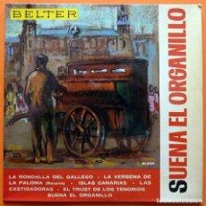 Discos de vinilo: SUENA EL ORGANILLO - EP DE 6 TEMAS - BELTER - 1964 - BUEN ESTADO (VG). Lote 162015178