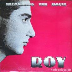 Discos de vinilo: ROY – DECORATING THE HOUSE - MAXI-SINGLE SPAIN 1989. Lote 162107906