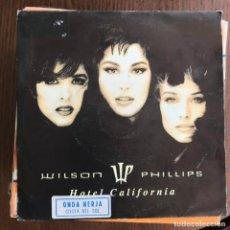 Discos de vinilo: WILSON PHILLIPS - HOTEL CALIFORNIA - SINGLE SBK 1992 - PROMO . Lote 162135598