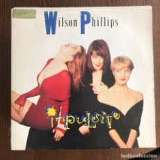 Discos de vinilo: WILSON PHILLIPS - IMPULSIVE - SINGLE SBK UK 1990 . Lote 162135786
