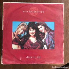 Discos de vinilo: WILSON PHILLIPS - GIVE IT UP - SINGLE SBK ALEMANIA 1992 . Lote 162135918