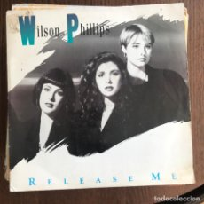 Discos de vinilo: WILSON PHILLIPS - RELEASE ME - SINGLE SBK UK 1990 . Lote 162136066