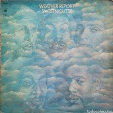 Discos de vinilo: WEATHER REPORT - SWEETNIGHTER - VINILO LP ORIGINAL HOLANDA. Lote 162137410