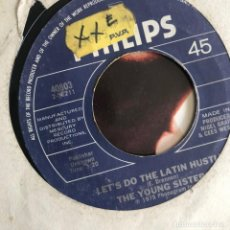 Discos de vinilo: YOUNG SISTERS - LET'S DO THE LATIN HUSTLE - SINGLE PHILIPS USA 1975 . Lote 162164642
