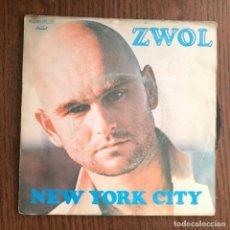 Discos de vinilo: ZWOL - NEW YORK CITY - SINGLE CAPITOL 1978 . Lote 162195206