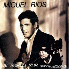 Discos de vinilo: MIGUEL RÍOS – AL SUR, AL SUR (PERSONA NON GRATA) - SINGLE, PROMO SPAIN 1991. Lote 162201154