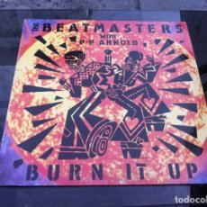 Discos de vinilo: MAXI SINGLE. THE BEATMASTERS. BURN IT UP. 1988, ESPAÑA. Lote 162224258