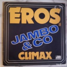 Discos de vinilo: JAMBO & CO EROS / CLIMAX DISCO AMBIENT ELECTRÓNICA ORIGINAL FRANCIA 1977 MUY RARO NM. Lote 162241094