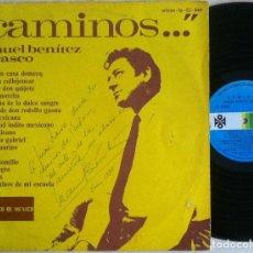Discos de vinilo: MANUEL BENÍTEZ CARRASCO - CAMINOS - LP MEJICANO CON DEDICATORIA A EL PINTOR JUAN LARA - ORFEON. Lote 162292174