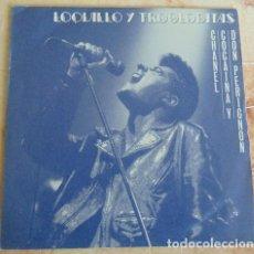 Dischi in vinile: LOQUILLO Y TROGLODITAS – CHANEL, COCAINA Y DON PERIGNON - SINGLE 1986. Lote 162298870