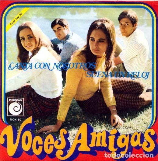 VOCES AMIGAS: CANTA CON NOSOTROS / SUENA UN RELOJ. (Música - Discos - Singles Vinilo - Grupos Españoles 50 y 60)