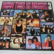 Discos de vinilo: LP DOBLE - NOW THIS IS MUSIC 3 - CARPETA DOBLE GATEFOLD - VARIOS ARTISTAS - 1985. Lote 162323722