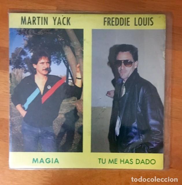MARTIN YACK Y FREDDIE LOUIS- MAGIA / TÚ ME HAS DADO - 1989 (Música - Discos - Singles Vinilo - Grupos Españoles de los 70 y 80)