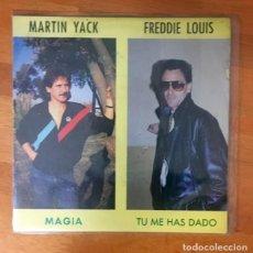Discos de vinilo: MARTIN YACK Y FREDDIE LOUIS- MAGIA / TÚ ME HAS DADO - 1989. Lote 162354734