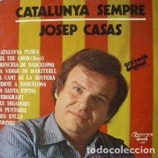 Discos de vinilo: JOSEP CASAS, CATALUNYA SEMPRE - LP OLYMPO 1978. Lote 236438255