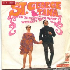 Discos de vinilo: ST.GEORGE & TANA / SO TENDERLY / WITHOUT YOUR HEART (SINGLE 1967). Lote 162391282