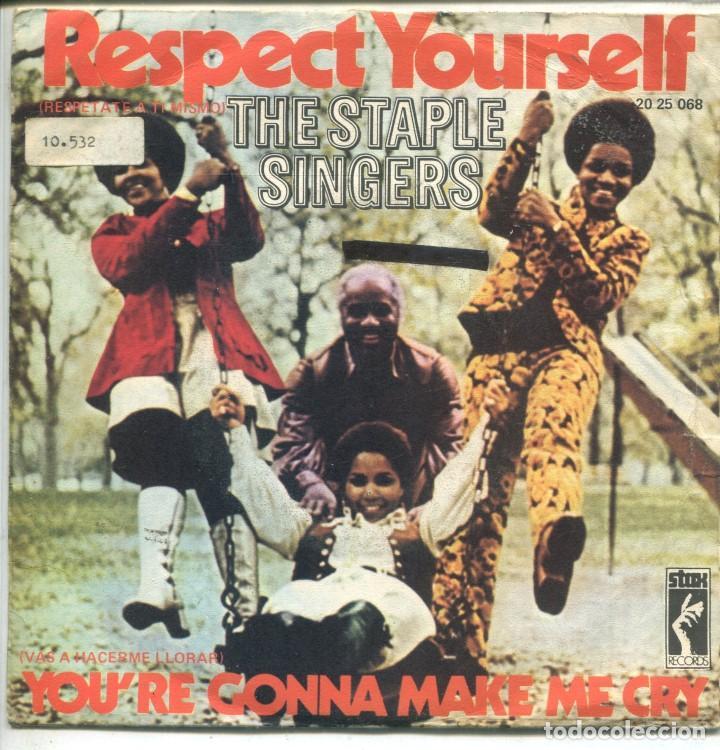 THE STAPLE SINGERS / RESPETATE A TI MISMO / VAS A HACERME LLORAR (SINGLE  1971)