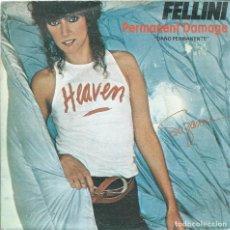 Discos de vinilo: FELLINI, DAÑO PERMANENTE. CASABLANCA,1980. -SINGLE-. Lote 162417726