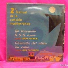Discos de vinilo: 2º FESTIVAL DE LA CANCIÓN MEDITERRÁNEA, BELTER, 1960, YO TRANQUILO S.O.S. AMOR, CANTA DODÓ ESCOLA -. Lote 162436338