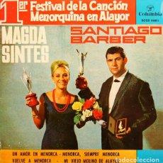 Discos de vinilo: MAGDA SINTES VUELVE A MENORCA / SANTIAGO BARBER UN AMOR EN MENORCA 1964 - EP COLUMBIA (SCGE 80821). Lote 162481932