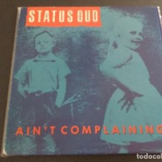 Discos de vinilo: STATUS QUO - AIN'T COMPLAINING. Lote 162482806