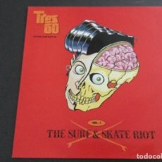 Discos de vinilo: TIES 60 PRESENTA : THE SURF & SKATE RIOT . VOL 1. Lote 195354915