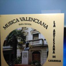 Discos de vinilo: LP BANDA LA ARTESANA DE CATARROJA : MUSICA VALENCIANA PARA BANDA . Lote 162492558