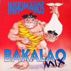 Discos de vinilo: LOS INHUMANOS - BAKALAO MIX - MAXI-SINGLE 1992 . Lote 162497774