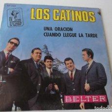 Discos de vinilo: LOS CATINOS - UNA ORACION / CUANDO LLEGUE LA TARDE BELTER 1967. Lote 162584070