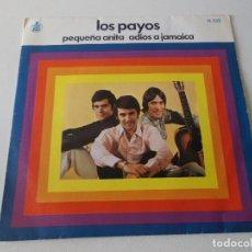 Discos de vinilo: LOS PAYOS ··· PEQUEÑA ANITA / ADIOS A JAMAICA . Lote 162584794