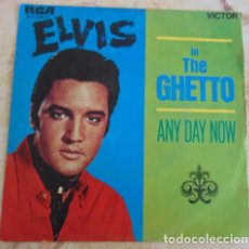 Disques de vinyle: ELVIS PRESLEY – IN THE GHETTO / ANY DAY NOW - SINGLE. Lote 162671870