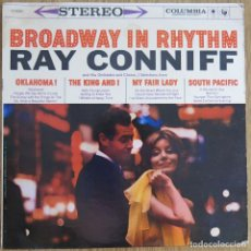 Dischi in vinile: RARE LP ORIG USA RAY CONNIFF AND HIS ORCHESTRA ORQUESTA BROADWAY IN RHYTHM STEREO 360 SOUND CS 8064. Lote 162711906