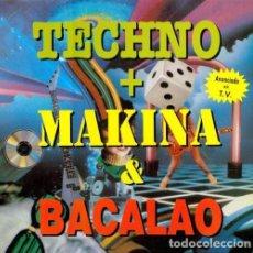Disques de vinyle: TECHNO+MAKINA & BACALAO - SINGLE PROMO 1993. Lote 162901458