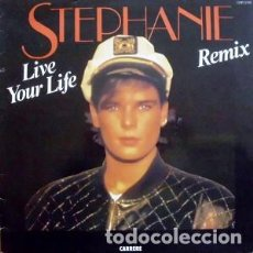 Discos de vinilo: STEPHANIE - LIVE YOUR LIFE - MAXI-SINGLE SPAIN 1987. Lote 162945230