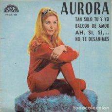 Discos de vinilo: AURORA - TAN SOLO TU Y YO - EP DE VINILO EN DISCOS BERTA. Lote 162949694