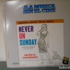 Discos de vinilo: NEVER ON SUNDAY - HISTORIA DE LA MUSICA EN EL CINE . Nº 51. Lote 162952274