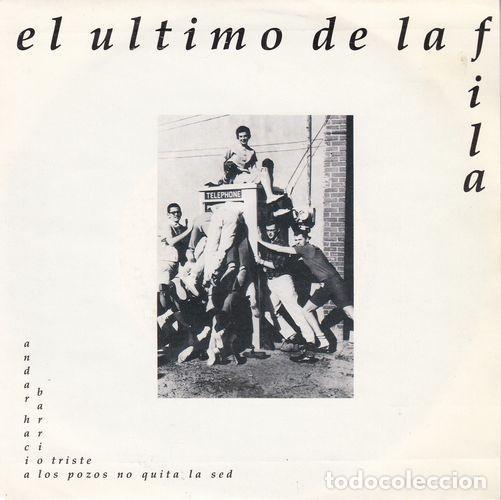 EL ULTIMO DE LA FILA - BARRIO TRISTE - SINGLE DE VINILO PROMOCIONAL (Música - Discos - Singles Vinilo - Grupos Españoles de los 70 y 80)