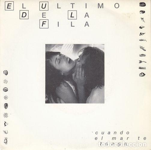 EL ULTIMO DE LA FILA - CUANDO EL MAR TE TENGA - SINGLE DE VINILO (Música - Discos - Singles Vinilo - Grupos Españoles de los 70 y 80)