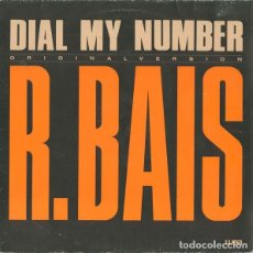 Discos de vinilo: R. BAIS - DIAL MY NUMBER (ORIGINAL VERSION) (EU, 1985.VINYL, 12 PULGADAS, 45 RPM). Lote 162985626