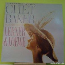 Discos de vinilo: LP CHET BAKER - PLAYS THE BEST OF LERNER & LOEWE. Lote 162992394