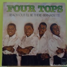 Discos de vinilo: SINGLE 7'' FOUR TOPS – REACH OUT I'LL BE THERE / BERNADETTE. Lote 162992538