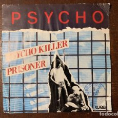 Discos de vinilo: PSYCHO ?– PSYCHO KILLER SELLO: WEA ?– 24 9841-7 FORMATO: VINYL, 7 45 RPM, SINGLE PAÍS: FRANCE. Lote 163023590