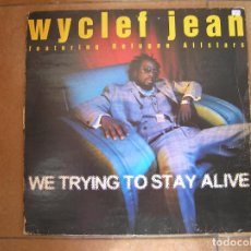 Discos de vinilo: WYCLEF JEAN FEATURING REFUGEE ALLSTARS* WE TRYING TO STAY ALIVE RUFFHOUSE RECORDS 1997 - MAXI-PLS . Lote 163031058